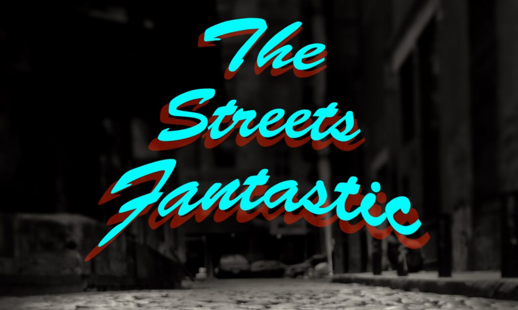 THE STREETS FANTASTIC